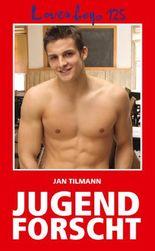 Loverboys 125: Jugend forscht: Erotische Experimente durchtriebener Bengel