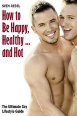 How to Be Happy, Healthy … and Hot