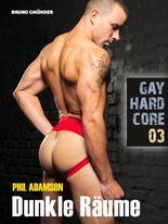 Gay Hardcore 03: Dunkle Räume