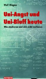Uni-Angst und Uni-Bluff heute