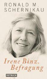 Irene Binz. Befragung