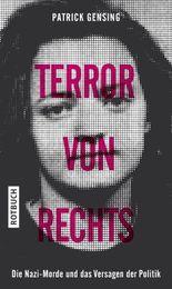 Terror von rechts: Die Nazi-Morde und das Versagen der Politik