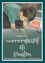 Mototherapie bei Kindern: Wahrnehmungsförderung im Vor- und Volksschulbereich
