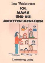 Ich, Mama und die Schatten-Menschen