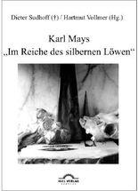 """Karl Mays """"Im Reiche Des Silbernen L""""wen"""""""