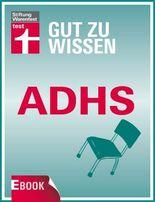 ADHS: Erkennen, verstehen, behandeln (Gut zu wissen)