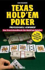 Texas Hold'Em Poker: Professionell Gewinnen - Das Praxishandbuch für Hold'Em-Spieler