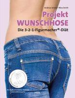 Projekt Wunschhose: Die 3-2-1 Figurmacher®-Diät