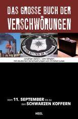 Das große Buch der Verschwörungen: Vom 11. September bis zu den Schwarzen Koffern