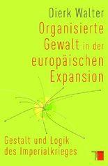 Organisierte Gewalt in der europäischen Expansion