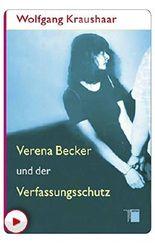 Verena Becker und der Verfassungsschutz (German Edition)