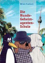 Die Hunde-Geheimagenten-Schule