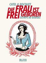 Die Frau ist frei geboren – Olympe de Gouges