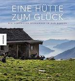 Eine Hütte zum Glück: Die schönsten Hideaways in den Bergen