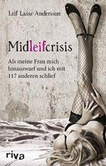 Midleifcrisis: Als meine Frau mich hinauswarf und ich mit 117 anderen schlief
