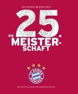 FC Bayern München: Deutscher Meister 2015 – Die 25. Meisterschaft