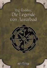 DSA 10: Die Legende von Assarbad: Das Schwarze Auge Roman Nr. 10