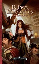 DSA 130: Riva Mortis: Das Schwarze Auge Roman Nr. 130