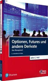 Optionen, Futures und andere Derivate - Das Übungsbuch