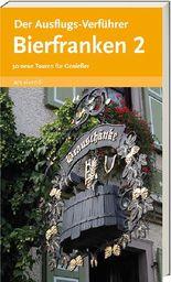 Der Ausflugs-Verführer Bierfranken 2
