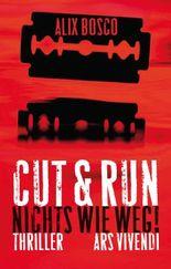 Cut & Run: Nichts wie weg