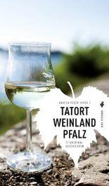 Tatort Weinland Pfalz