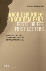 Nach dem Krieg - Nach dem Exil Erste Briefe / First Letters