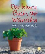 Das kleine Buch der Wünsche der Teresa von Avila