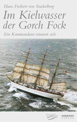 Im Kielwasser der Gorch Fock (Neuausgabe 2014)