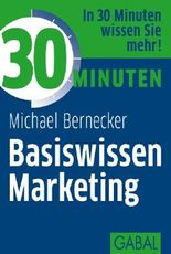 30 Minuten Basiswissen Marketing