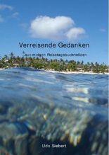 Verreisende Gedanken: ...aus meinen Reisetagebuchnotizen