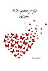 Die ganz große Liebe