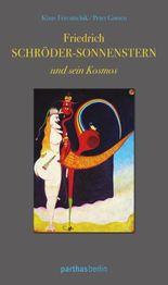 Friedrich Schröder-Sonnenstern und sein Kosmos