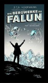 E.T.A. Hoffmann: Die Bergwerke zu Falun