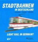 Stadtbahnen in Deutschland: innovativ - flexibel - attraktiv: Light Rail In Germany
