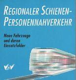 Regionaler Schienen-Personennahverkehr. Neue Fahrzeuge und deren Einsatzfelder.