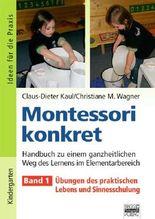 Ideen für die Praxis - Kindergarten und Vorschule: Montessori konkret - Band 1: Übungen des praktischen Lebens und Sinnesschulung