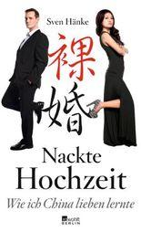 Nackte Hochzeit: Wie ich China lieben lernte