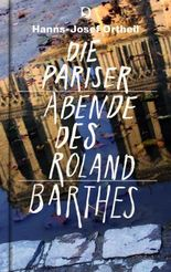 Die Pariser Abende des Roland Barthes