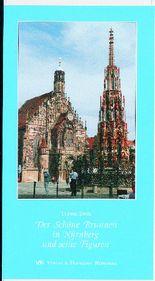 Der Schöne Brunnen in Nürnberg und seine Figuren
