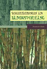 Wegerfahrungen am Bambusvorhang