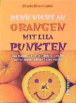 Denk nicht an Orangen mit lila Punkten