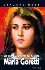 Die wahre Geschichte der heiligen Maria Goretti