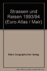 Strassen und Reisen 1993/94 (Euro Atlas / Mair) (German Edition)