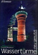 Wassertürme neu genutzt