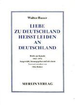 Liebe zu Deutschland heisst Leiden an Deutschland