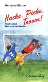 Hacke, Pieke, Toooor!