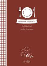 Champignon, Steinpilz & Co