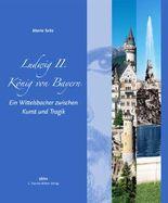 Ludwig II - König von Bayern
