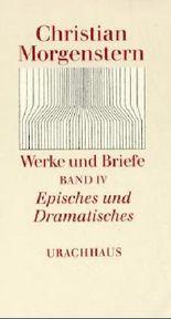 Werke und Briefe. Stuttgarter Ausgabe. Kommentierte Ausgabe / Episches und Dramatisches